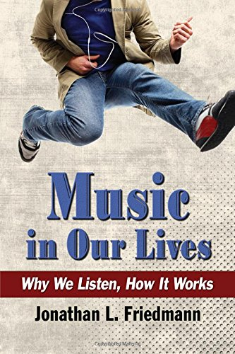 9780786497591: Music in Our Lives: Why We Listen, How It Works