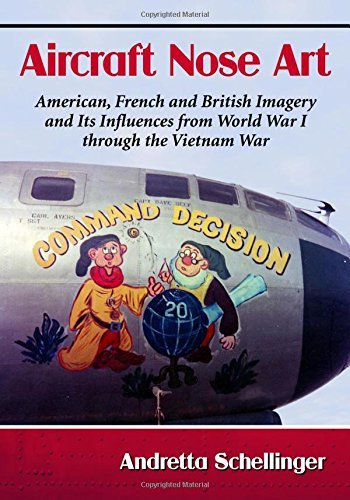 9780786497713: Nose Art on Military Aircraft: An American, French and British History from World War I Through the Vietnam War