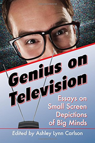 9780786497737: Genius on Television: Essays on Small Screen Depictions of Big Minds