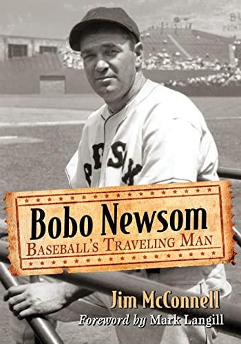 Bobo Newsom: Baseball's Traveling Man: McConnell, Jim
