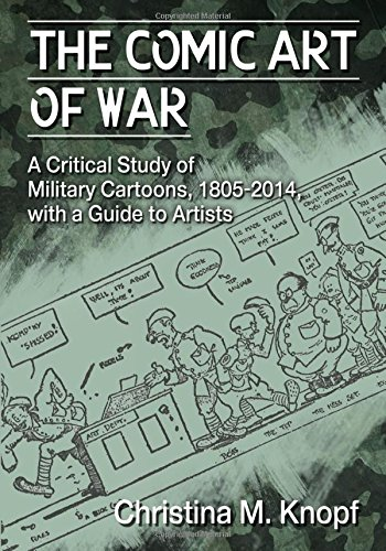 9780786498352: The Comic Art of War: A Critical Study of Military Cartoons 1805-2014 With a Guide to Artists