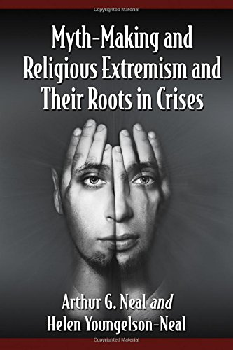 9780786498581: Myth-Making and Religious Extremism and Their Roots in Crises
