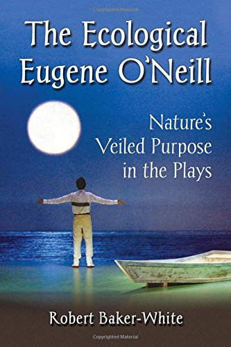 9780786498758: The Ecological Eugene O'Neill: Nature's Veiled Purpose in the Plays
