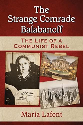 9780786498789: The Strange Comrade Balabanoff: The Life of a Communist Rebel