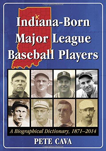 9780786499014: Indiana-Born Major League Baseball Players: A Biographical Dictionary, 1871-2014