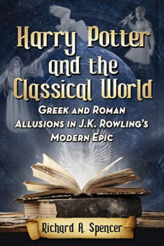 9780786499212: Harry Potter and the Classical World: Greek and Roman Allusions in J. K. Rowling's Modern Epic