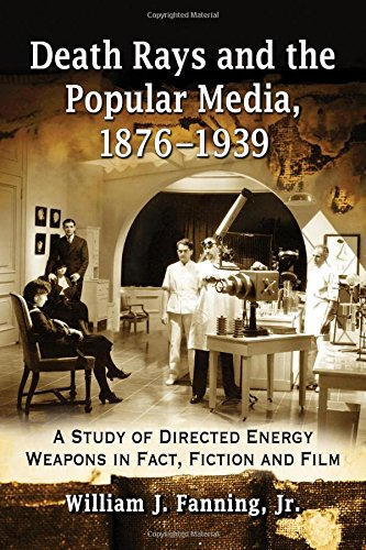 9780786499229: Death Rays and the Popular Media, 1876-1939: A Study of Directed Energy Weapons in Fact, Fiction and Film
