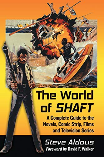9780786499236: The World of Shaft: A Complete Guide to the Novels, Comic Strip, Films and Television Series