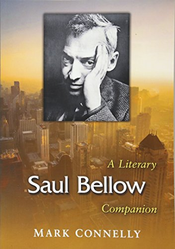 Saul Bellow: A Literary Companion (McFarland Literary Companions): Mark Connelly