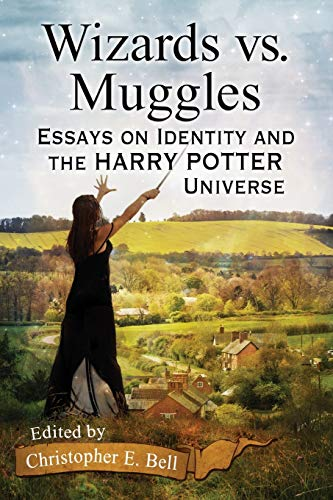 9780786499304: Wizards vs. Muggles: Essays on Identity and the Harry Potter Universe