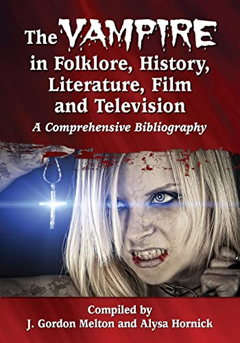 9780786499366: The Vampire in Folklore, History, Literature, Film and Television: A Comprehensive Bibliography