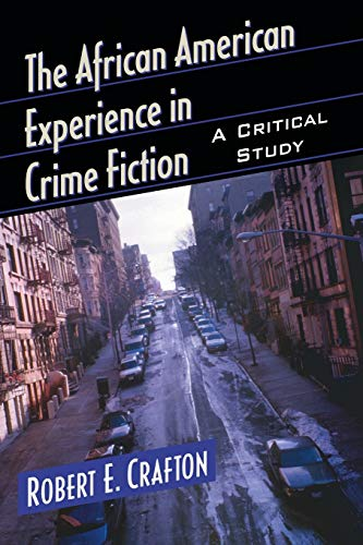 9780786499380: The African American Experience in Crime Fiction: A Critical Study