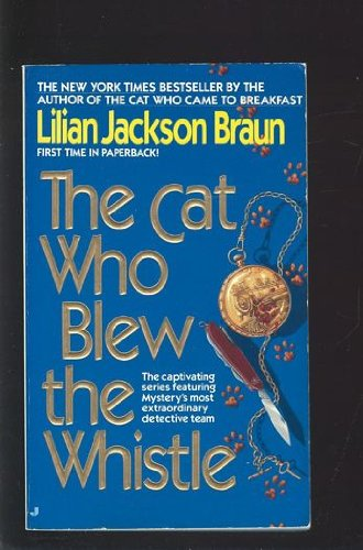 The Cat Who Blew the Whistle: Lilian Jackson Braun