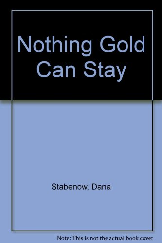 9780786522903: Nothing Gold Can Stay