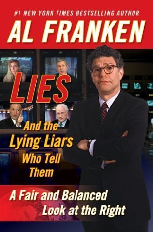 9780786541676: Lies And The Lying Liars Who Tell Them - A Fair And Balanced Look At The Right