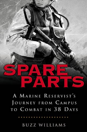 9780786545186: Spare Parts: A Marine Reservist's Journey from Campus to Combat in 38 Days