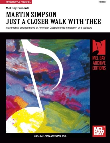 Mel Bay presentsJust a Closer Walk With Thee (Mel Bay Archive Editions) (0786601345) by Simpson, Martin