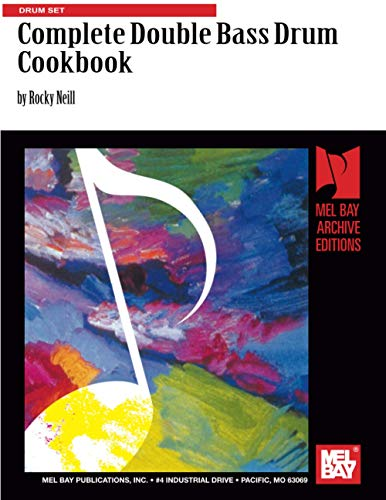 9780786602360: Complete Double Bass Drum Cookbook: Drum Set