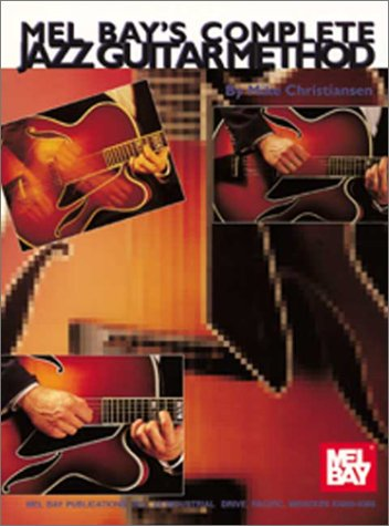 Mel Bay's Complate Jazz Guitar Methods: Christiansen Mike
