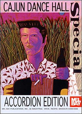 Cajun Dance Hall Special Edition - Accordion: Mel Bay