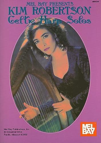 9780786602971: Kim Robertson/Celtic Harp Solos (Mel Bay Presents)