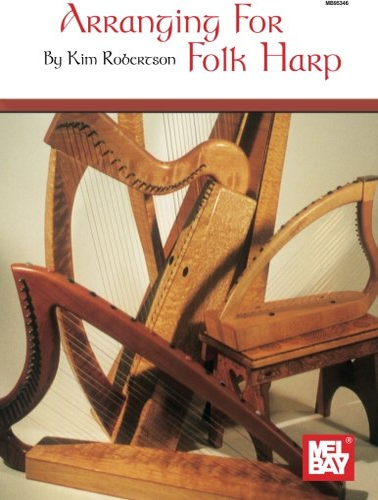 9780786602988: Arranging for Folk Harp (Mel Bay Presents)
