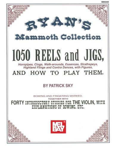 Mel Bay Presents - Ryan's Mammoth Collection, 1050 Reels and Jigs (Hornpipes, Clogs, ...