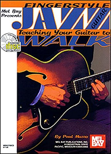 9780786603145: Fingerstyle Jazz Guitar: Teaching Your Guitar to Walk (Mel Bay Presents)