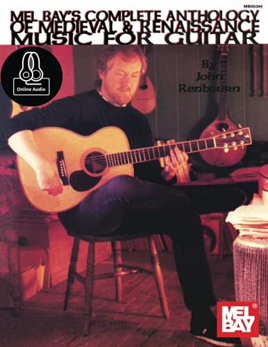 9780786603657: John Renbourn's Complete Anthology of Medieval & Renaissance Music for Guitar: And Renaissance Music for Guitar (Mel Bay Archive Editions)