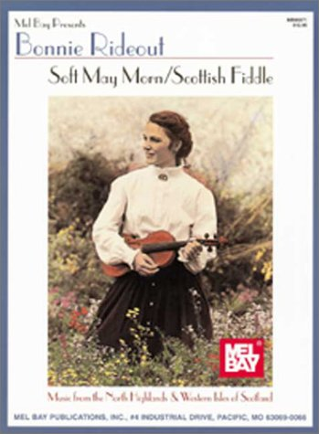 9780786606610: Soft May Morn/Scottish Fiddle - Music from the North Highlands & Western Isles of Scotland