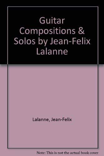 9780786607013: Guitar Compositions & Solos by Jean-Felix Lalanne