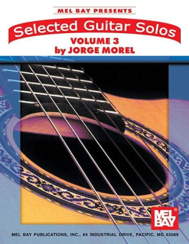 9780786607549: Mel Bay Selected Guitar Solos, Vol. 3