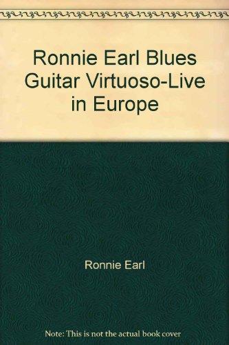Ronnie Earl Blues Guitar Virtuoso-Live in Europe