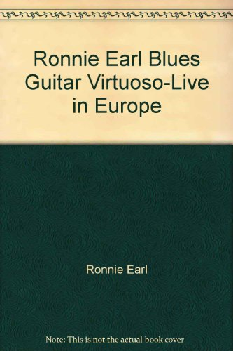 Ronnie Earl Blues Guitar Virtuoso-Live in Europe