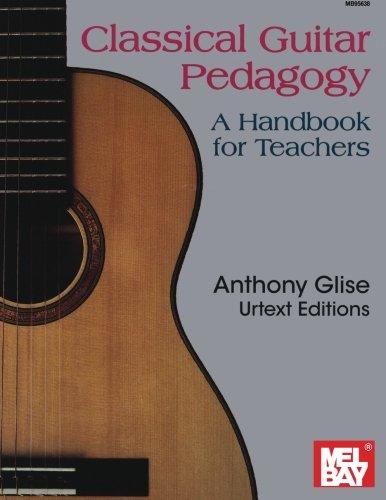 9780786613809: Classical Guitar Pedagogy: A Handbook for Teachers (Anthony Glise Urtext)