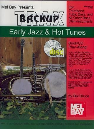 9780786614288: Mel Bay Presents Backup Trax: Early Jazz & Hot Tunes for Trombone, Tuba, Bass and all other Bass Insturments