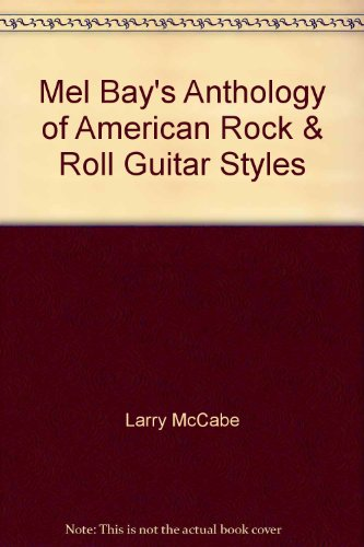 9780786614318: Mel Bay's Anthology of American Rock & Roll Guitar Styles