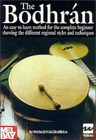 9780786615940: The Bodhran: An Easy to Learn Method for the Complete Beginner Showing the Different Regional Styles and Techniques