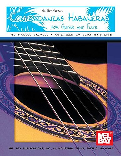 Contradanzas Habaneras for Guitar and Flute: Saumell, Manuel