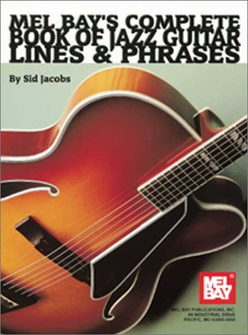 9780786617920: Mel Bay's Complete Book Jazz Guitar: Lines & Phrases