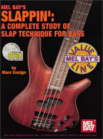 Mel Bay's Slappin': A Complete Study of Slap Technique for Bass (Mel Bay's Value ...