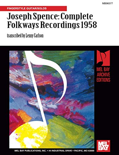 9780786627318: Joseph Spence: The Complete Folkways Recordings 1958: Fingerstyle Guitar/Solos