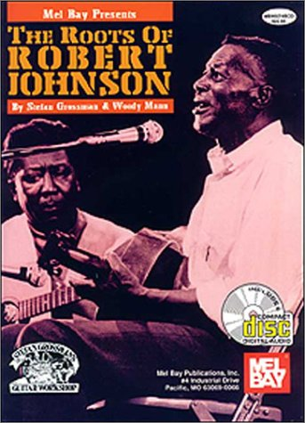 9780786627769: The Roots of Robert Johnson
