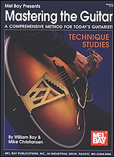 9780786628179: Mel Bay's Mastering the Guitar: A Comprehensive Method for Today's Guitarist! Technique Studies