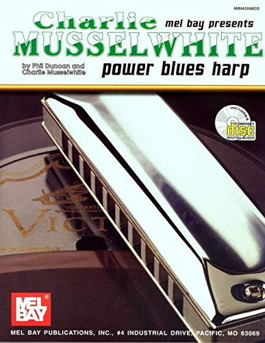 9780786628759: Mel Bay Presents Charlie Musselwhite Power Blues Harp