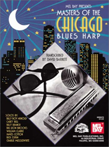 9780786628841: Mel Bay Presents Masters of the Chicago Blues Harp