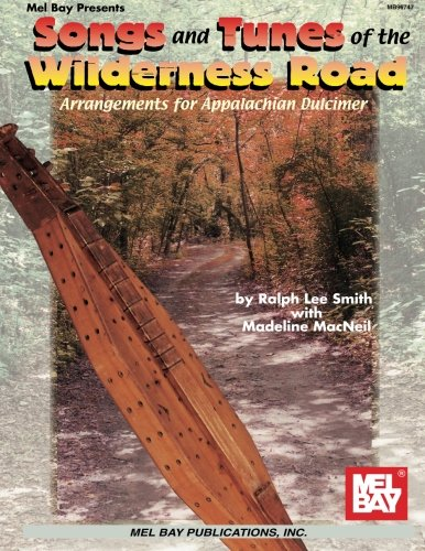 9780786629725: Mel Bay Songs and Tunes of the Wilderness Road