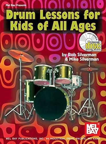 Mel Bay Drum Lessons for Kids of All Ages book/CD set: Silverman, Rob