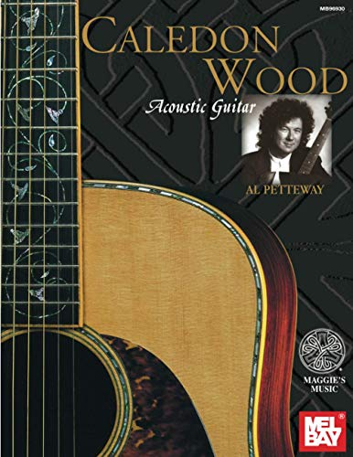 9780786632749: Mel Bay Presents Caledon Wood: Acoustic Guitar