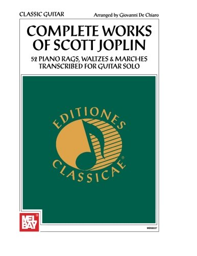 9780786632794: Complete Works of Scott Joplin: 52 Piano Rags, Waltzes & Marches Transcribed for Guitar Solo (Editiones Classicae)